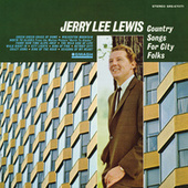 Country Songs For City Folks by Jerry Lee Lewis