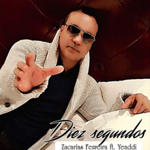 Play & Download Diez Segundos by Zacarias Ferreira   Napster