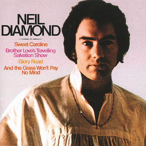 Sweet Caroline by Neil Diamond