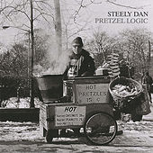 Play & Download Pretzel Logic by Steely Dan | Napster