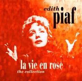 La Vie En Rose - The Collection by Edith Piaf