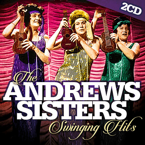 Play & Download The Andrews Sisters Swinging Hits by The Andrews Sisters | Napster