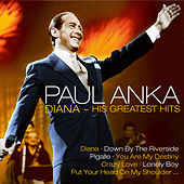 Play & Download Diana - His Greatest Hits by Paul Anka | Napster