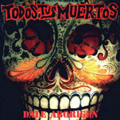 Play & Download Dale Aborigen by Todos Tus Muertos | Napster