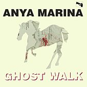 Ghost Walk by Anya Marina