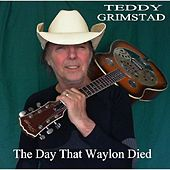 Play & Download The Day That Waylon Died - Single by Teddy Grimstad | Napster