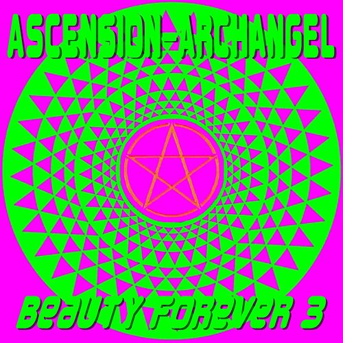 Beauty Forever, Vol. 3 by Ascension-Archangel