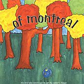 The Bird Who Continues to Eat the Rabbit's Flower by Of Montreal