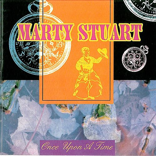 Once Upon a Time by Marty Stuart
