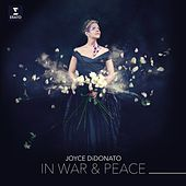In War & Peace - Harmony through Music by Joyce DiDonato