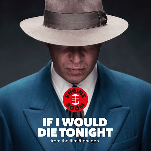 Play & Download If I Would Die Tonight by The Engine Room | Napster