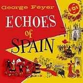 Play & Download Echoes of Spain by George Feyer | Napster