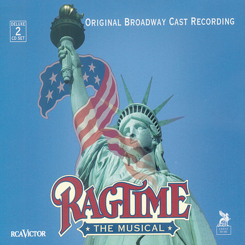 Ragtime  by Stephen Flaherty and Lynn Ahrens