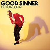 Good Sinner von Pigeon John