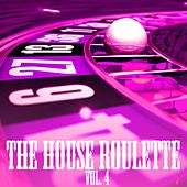 The House Roulette, Vol. 4 by Various Artists