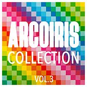 Arcoiris Collection, Vol. 3 - Finest Selection of House and Tech House by Various Artists