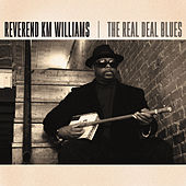 Play & Download The Real Deal Blues by Reverend KM Williams | Napster