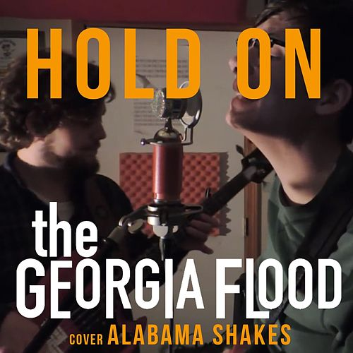 Hold On by The Georgia Flood