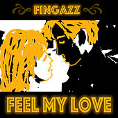 Play & Download Feel My Love by Fingazz | Napster