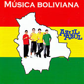 Play & Download Música Boliviana by Azul Azul | Napster