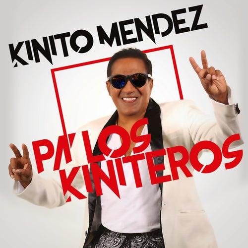 Pa' los Kiniteros by Kinito Méndez