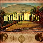 Speed of Life by Nitty Gritty Dirt Band