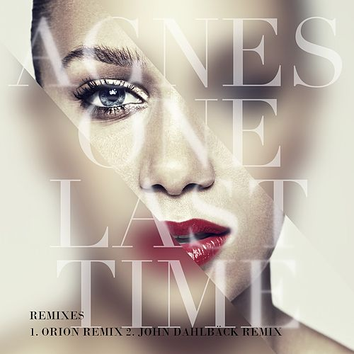 Play & Download One Last Time (Remixes) by Agnes | Napster