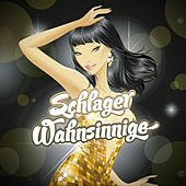 Play & Download Schlager Wahnsinnige by Various Artists | Napster
