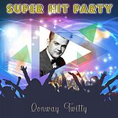 Super Hit Party von Conway Twitty