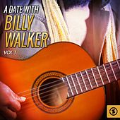 A Date with Billy Walker, Vol. 1 by Billy Walker