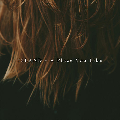 Play & Download A Place You Like by Island | Napster