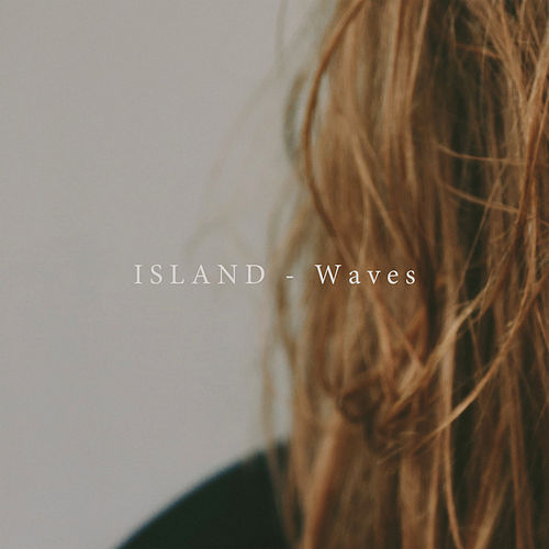 Play & Download Waves by Island | Napster