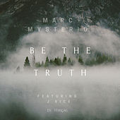 Be the Truth by J Rice
