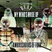 Play & Download My Mind's Made Up by Ambassadors Of Funk | Napster