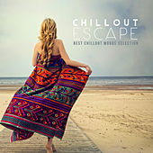 Chillout Escape: Best Chillout Moods Selection by Various Artists