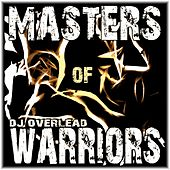 Masters of Warriors by Dj Overlead
