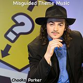 Play & Download Misguided Theme Music by Chooka Parker | Napster