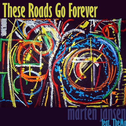Play & Download These Roads Go Forever (feat. Themo) by Marten Jansen | Napster