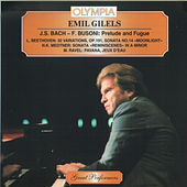 Play & Download Bach-Busoni, Beethoven, Medtner & Ravel: Piano Works by Emil Gilels | Napster