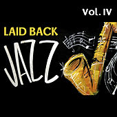 Laid Back Jazz, Vol. IV by Various Artists