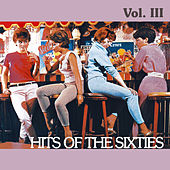 Hits of the Sixties, Vol. III by Various Artists