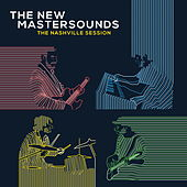 Play & Download The Nashville Session by New Mastersounds | Napster