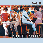 Play & Download Hits of the Sixties, Vol. II by Various Artists | Napster