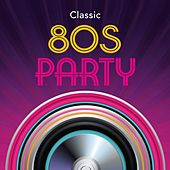 Classic 80s Party by Various Artists