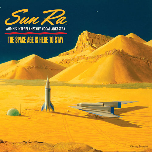 The Space Age Is Here to Stay by Sun Ra