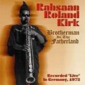 Play & Download Brotherman in the Fatherland by Rahsaan Roland Kirk | Napster
