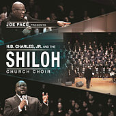 Play & Download Joe Pace Presents: H. B. Charles Jr. And The Shiloh Church Choir by Joe Pace | Napster