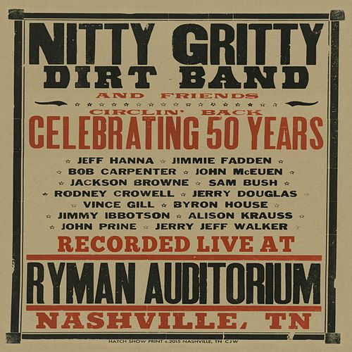 Circlin' Back - Celebrating 50 Years (Live) by Nitty Gritty Dirt Band