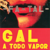 Play & Download Gal A Todo Vapor by Gal Costa | Napster