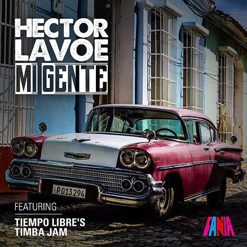 Play & Download Mi Gente (Timba Jam) [feat. Tiempo Libre] by Hector Lavoe | Napster